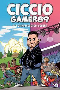 CiccioGamer89 e le olimpiadi degli eSport