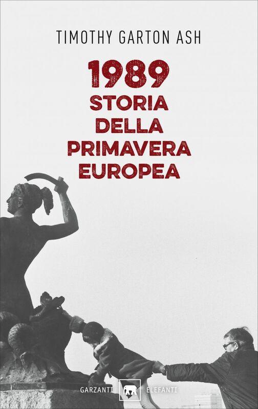 1989. Storia della primavera europea