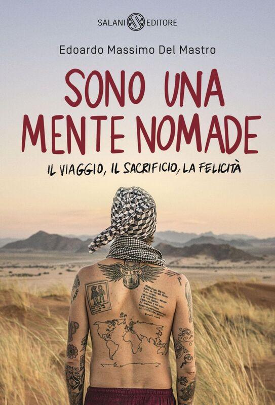 Sono una mente nomade Il viaggio, il sacrificio, la felicità