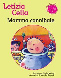 Mamma cannibale Storie fantastiche illustrate