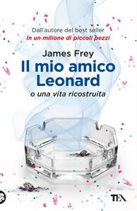 Il mio amico Leonard O una vita ricostruita