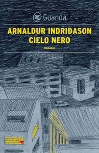 Cielo nero Un'indagine per l'agente Erlendur Sveinsson