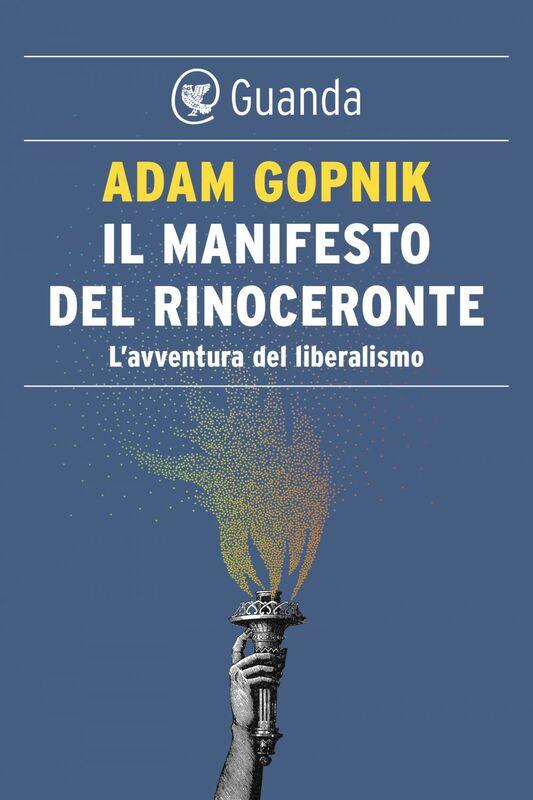 Il manifesto del rinoceronte L'avventura del liberalismo