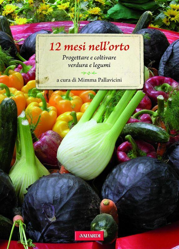 12 mesi nell'orto Progettare e coltivare verdure e legumi