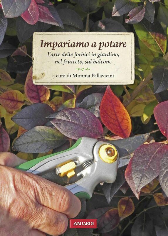 Impariamo a potare L'arte delle forbici in giardino, nel frutteto, sul balcone