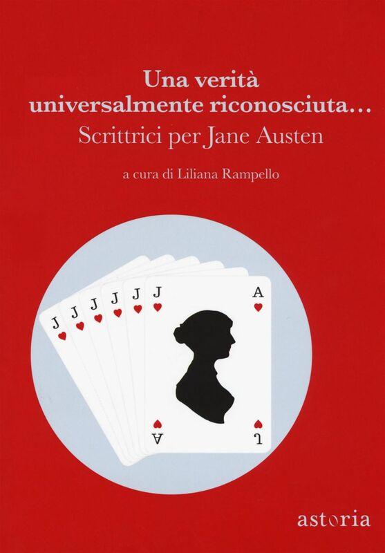 Una verità universalmente riconosciuta... Scrittrici per Jane Austen