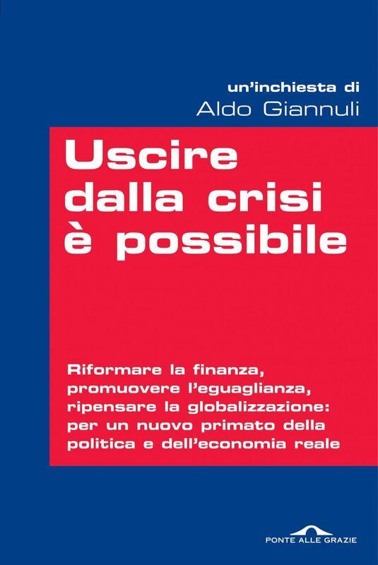 Uscire dalla crisi è possibile