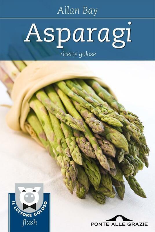 Asparagi Ricette golose