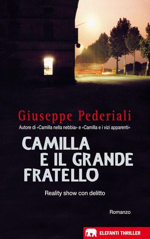 Camilla e il Grande Fratello Un caso di Camilla Cagliostri