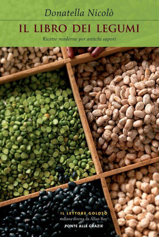 Il libro dei legumi Ricette moderne per antichi sapori