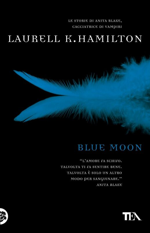 Blue moon Un'avventura di Anita Blake