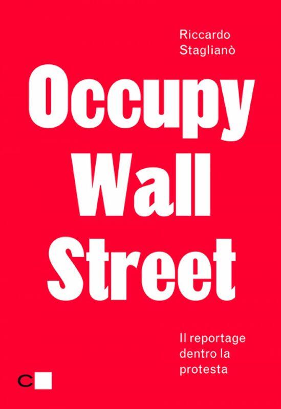Occupy Wall Street Il reportage dentro la protesta