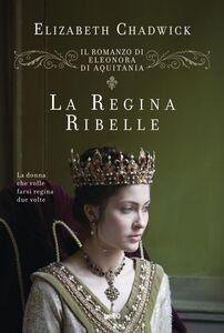 La regina ribelle Vol. 1