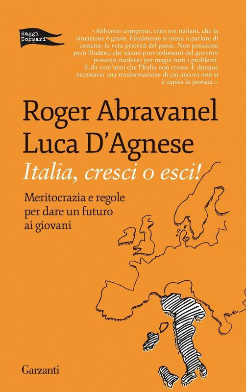 Italia, cresci o esci Meritocrazia e regole per dare un futuro ai giovani