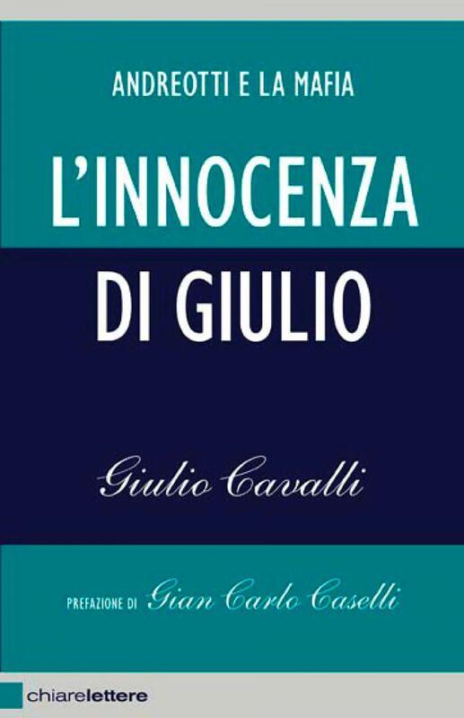 L'innocenza di Giulio Andreotti e la mafia