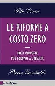 Le riforme a costo zero Dieci proposte per tornare a crescere