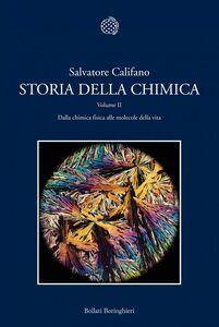 Storia della chimica. Volume II Dalla chimica fisica alle molecole della vita