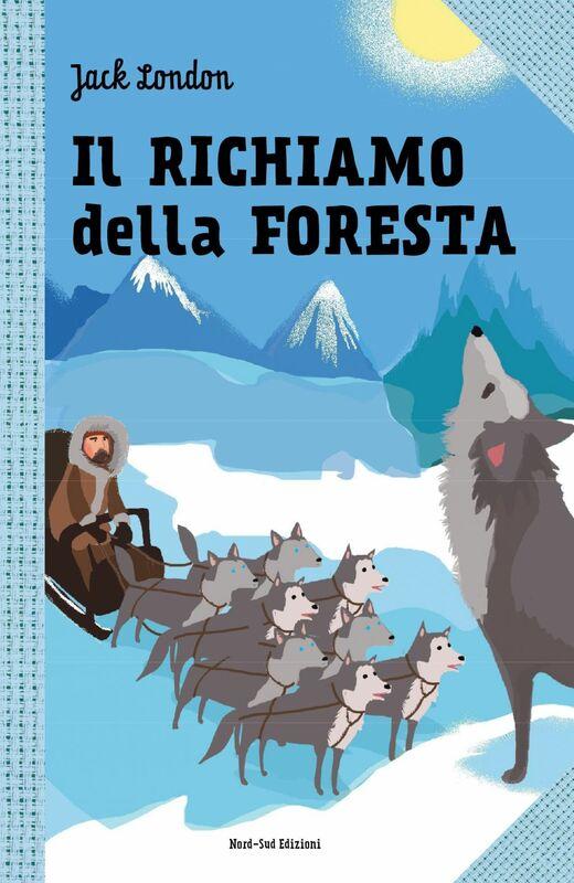 Il richiamo della foresta Le grandi storie per ragazzi