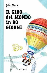 Il giro del mondo in 80 giorni Le grandi storie per ragazzi