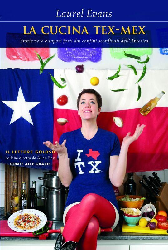 La cucina Tex-Mex Storie vere e sapori forti dai confini sconfinati dell'America