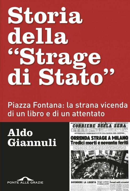 """Storia della """"Strage di Stato"""" Piazza Fontana: la strana vicenda di un libro e di un attentato"""