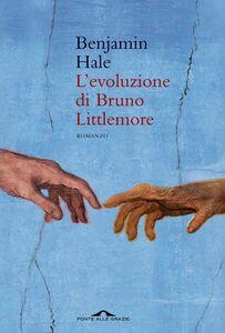 L'evoluzione di Bruno Littlemore