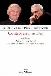 Controversia su Dio preceduta da Paolo Flores d'Arcais, La sfida oscurantista di Joseph Ratzinger
