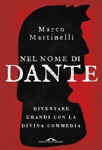 Nel nome di Dante Diventare grandi con la Divina Commedia