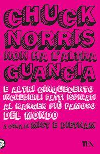 Chuck Norris non ha l'altra guancia