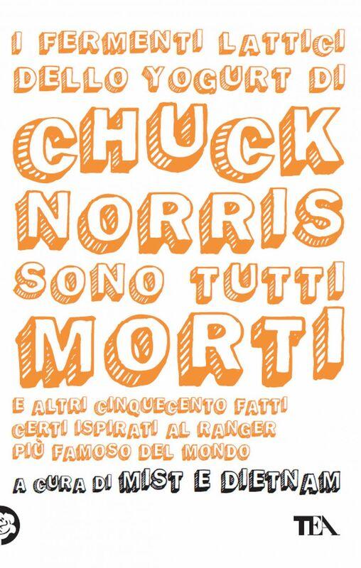 I fermenti lattici dello yogurt di Chuck Norris sono tutti morti