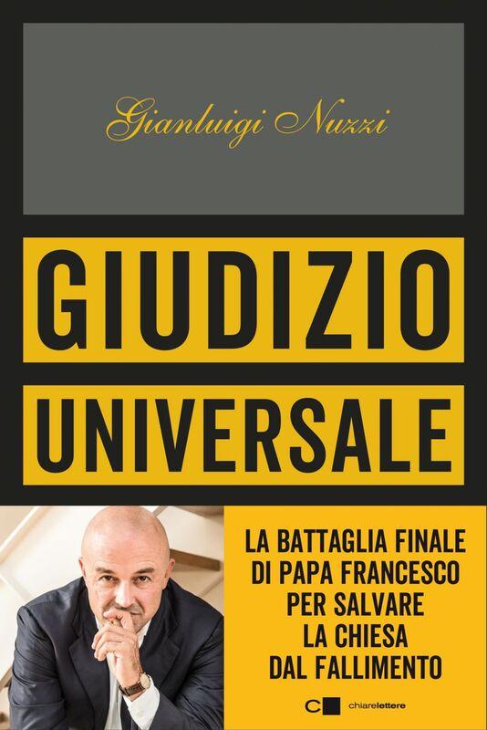 Giudizio universale La battaglia finale di papa Francesco per salvare la Chiesa dal fallimento
