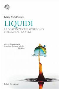 Liquidi Le sostanze che scorrono nella nostra vita