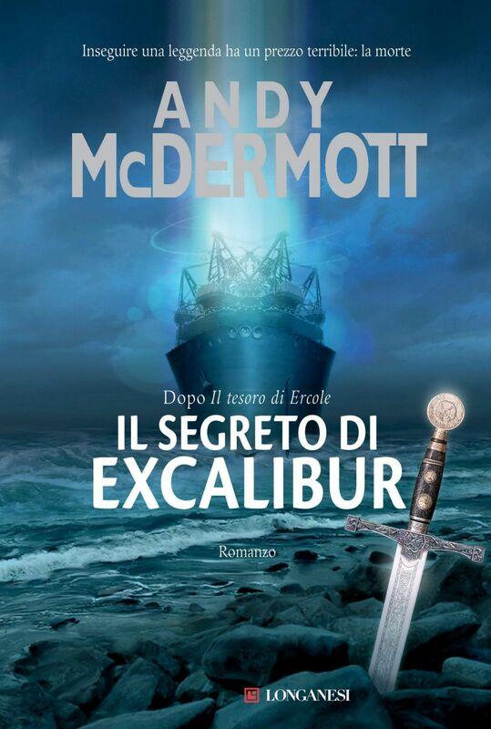 Il segreto di Excalibur Un'avventura per l'archeologa Nina Wilde e per l'ex SAS Eddie Chase