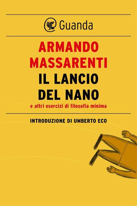 Il lancio del nano Introduzione di Umberto Eco