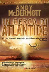 In cerca di Atlantide Un'avventura per l'archeologa Nina Wilde e per l'ex SAS Eddie Chase