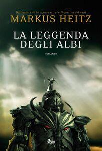 La leggenda degli Albi La saga degli Albi 1