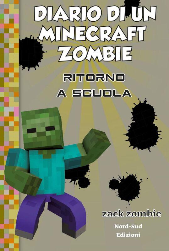 Diario di un Minecraft Zombie. Vol. 8: Ritorno a scuola.