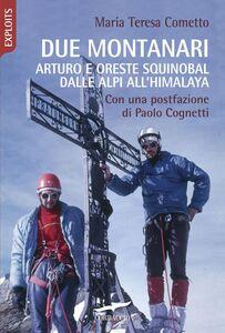 Due montanari Arturo e Oreste Squinobal dalle Alpi all'Himalaya