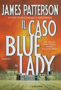 Il caso Bluelady Un caso di Alex Cross