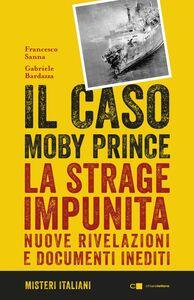 Il caso Moby Prince La strage impunita. Nuove rivelazioni e documenti inediti
