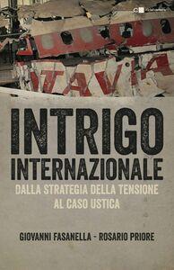Intrigo internazionale Perché la guerra in Italia. Le verità che non si sono mai potute dire