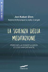 La scienza della meditazione Mindfulness e pratica della consapevolezza