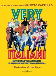 Very Italiani Breve storia d'Italia attraverso 50 grandi persone che l'hanno resa unica