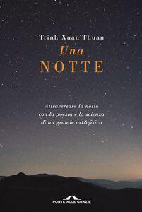 Una notte Attraversare la notte con la poesia e la scienza di un grande astrofisico