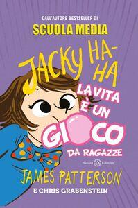 Jacky Ha-Ha La vita è un gioco da ragazze