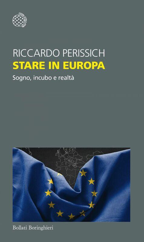 Stare in Europa Sogno, incubo e realtà