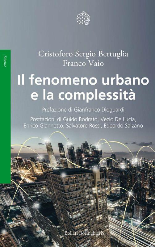Il fenomeno urbano e la complessità Concezioni sociologiche, antropologiche ed economiche di un sistema complesso territoriale