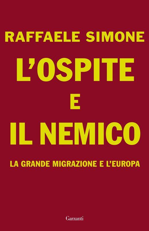 L'ospite e il nemico La Grande Migrazione e l'Europa