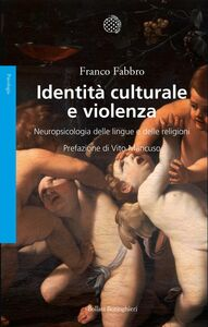 Identità culturale e violenza Neuropsicologia delle lingue e delle religioni