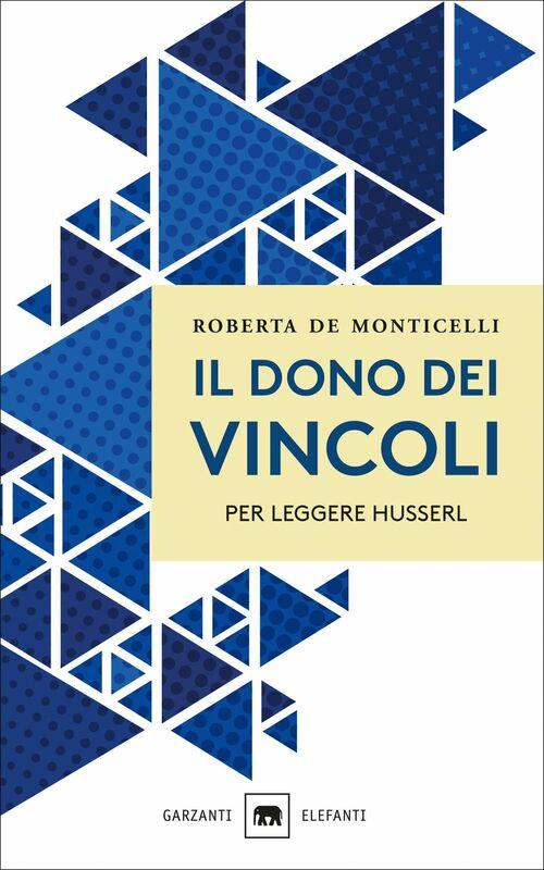 Il dono dei vincoli Per leggere Husserl